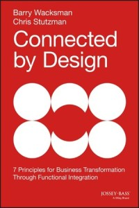 Connected by Design: 7 Principles for Business Transformation Through Functional Integration