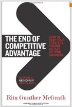 The End of Competitive Advantage: How to Kep Your Strategy Moving as Fast as Your Business