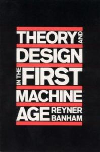Theory and Design of the First Machine Age