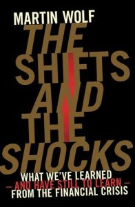 The Shifts and the Shocks: What We've Learned – and Have Still to Learn – from the Financial Crisis